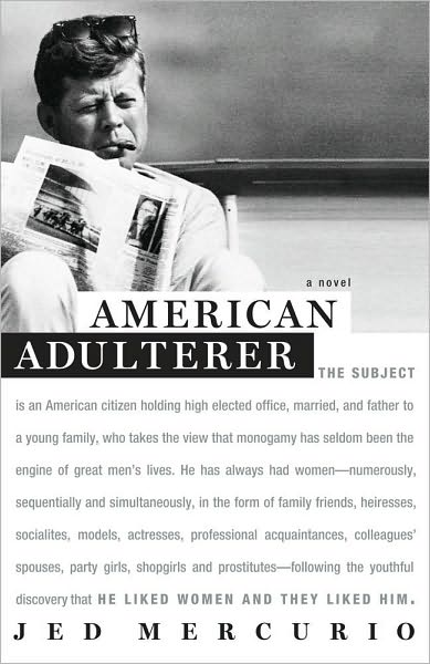 _American Adulterer_ by Jed Mercurio (1439116253). Read the cover text.