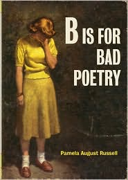 B Is for Bad Poetry by Pamela August Russell