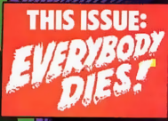 [THIS ISSUE: EVERYBODY DIES!]